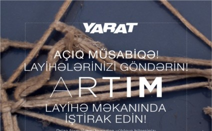 "YARAT announces open call to all Azerbaijani artists to participate in ""ARTIM"" project"